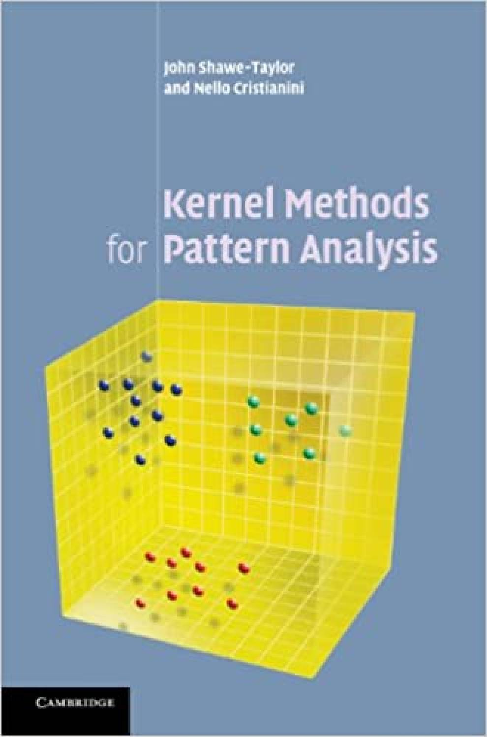 Kernel methods provide a powerful and unified framework for pattern discovery, motivating algorithms that can act on general types of data (e.g. strings, vectors or text) and look for general types of relations (e.g. rankings, classifications, regressions