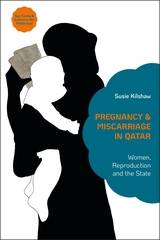 Pregnancy and Miscarriage in Qatar Susie Kilshaw