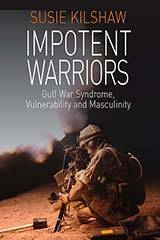 Impotent Warriors Susie Kilshaw