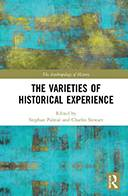 The Varieties of Historical Experience, Stephan Palmié and Charles Stewart (eds), Routledge 2019