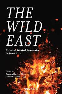 The Wild East y Barbara Harriss-White and Lucia Michelutti
