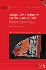 Ancient Maya Settlement and the Alacranes Bajo 2019 (BAR) - bookcover
