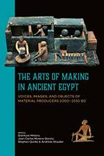 The Arts of Making in Ancient Egypt 2018 (Sidestone Press) - bookcover