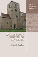 Anglo-Saxon Towers of Lordship 2019 (Oxford University Press) - bookcover