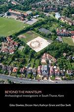 Beyond the Wantsum: Archaeological investigations in South Thanet, Kent 2019 (Archaeology South-East/SpoilHeap Publications) - bookcover