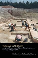 The Horse Butchery Site: A high resolution record of Lower Palaeolithic hominin behaviour at Boxgrove, UK 2020 (Archaeology South-East/SpoilHeap Publications) - bookcover