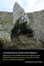 The Boxgrove Wider Area Project: Mapping the early Middle Pleistocene deposits of the Slindon Formation across the coastal plain of West Sussex and eastern Hampshire 2018 (Archaeology South-East/SpoilHeap Publications) - bookcover