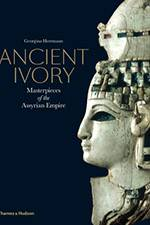Ancient Ivory: Masterpieces of the Assyrian Empire 2017 (Thames & Hudson) - bookcover