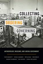 Collecting, Ordering, Governing: Anthropology, Museums and Liberal Government 2017 (Duke University Press) - bookcover