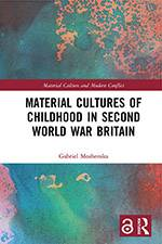 Material Cultures of Childhood in Second World War Britain 2019 (Routledge) - bookcover