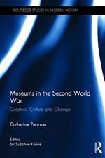 Museums in the Second World War 2017 (Routledge) - bookcover