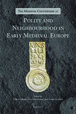 Polity and Neighbourhood in Early Medieval Europe 2019 (Brepols) - bookcover