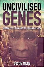 Uncivilised Genes 2017 (Independent Thinking Press) - bookcover