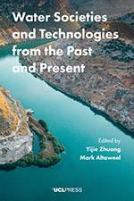 Water Societies and Technologies from the Past and Present 2018 (UCL Press) - bookcover
