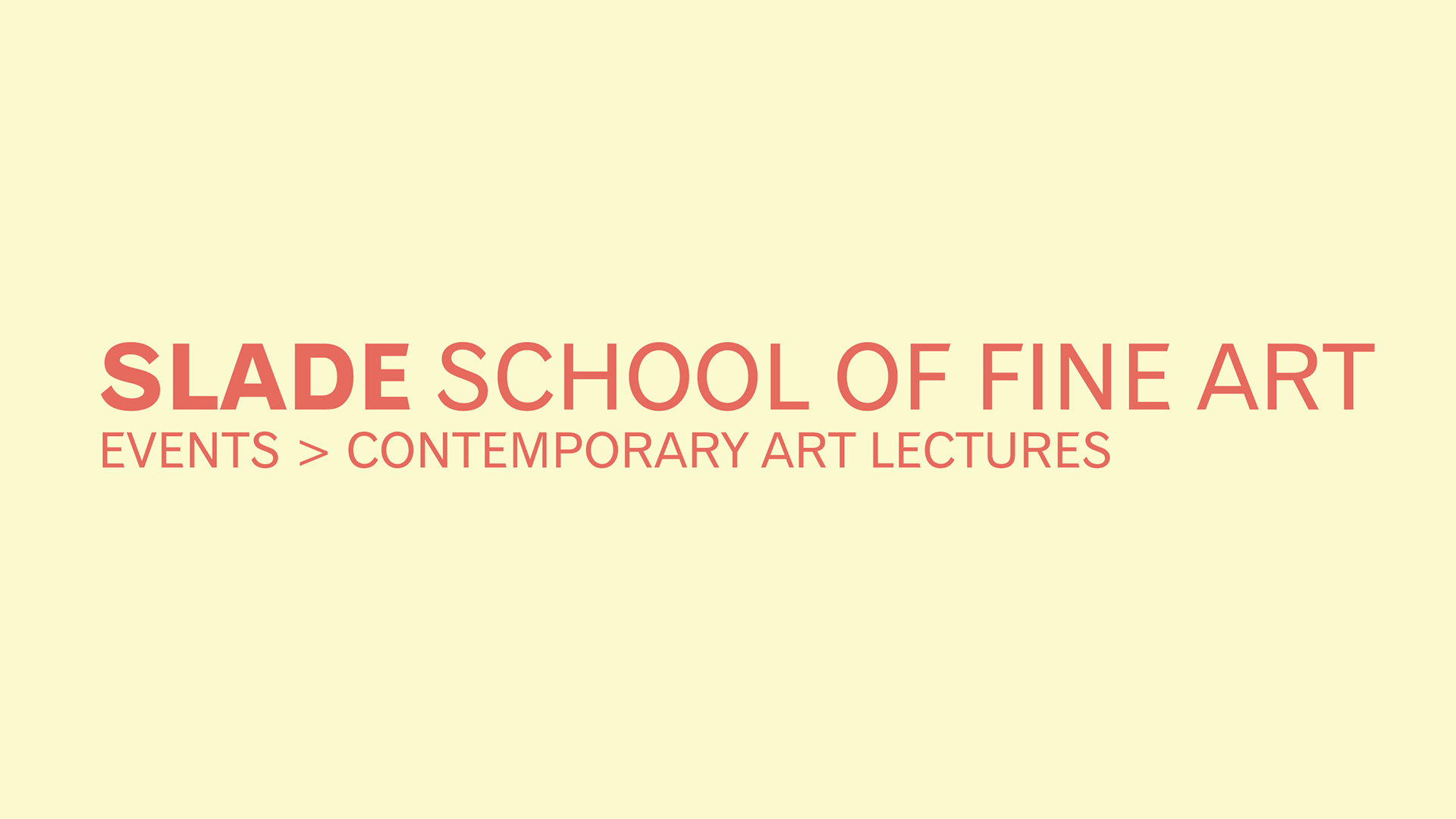 Slade Contemporary Art Lectures