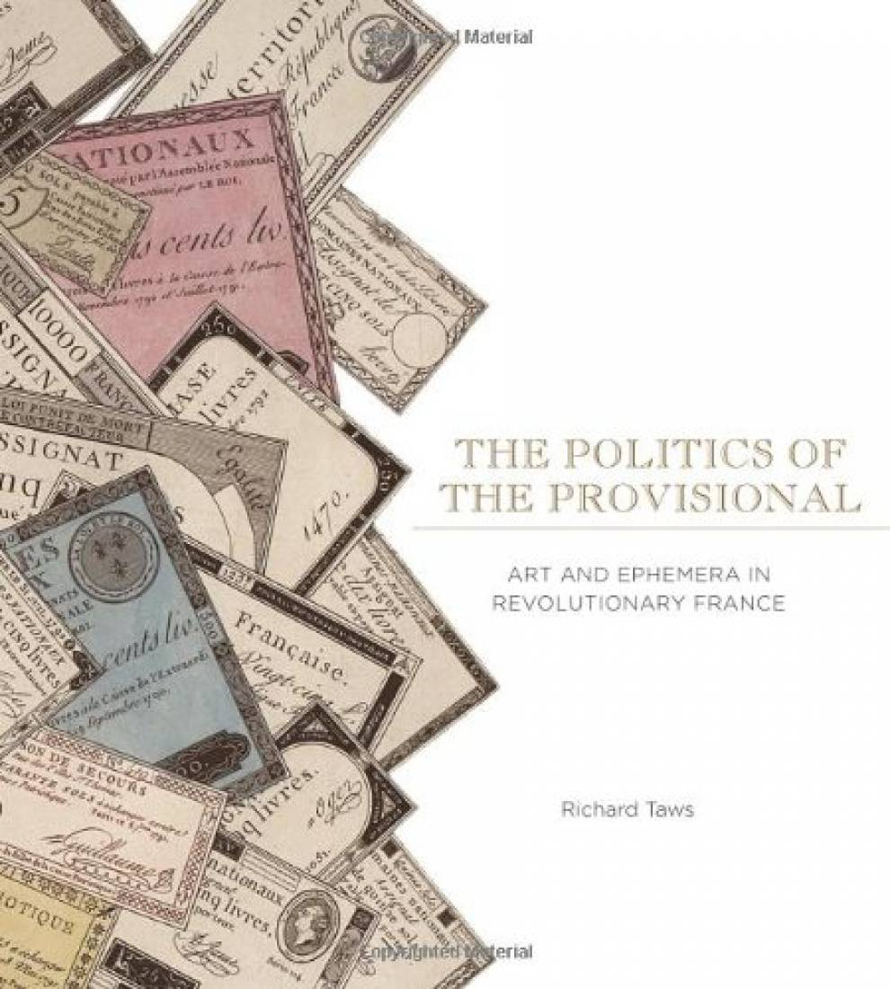 The Politics of the Provisional: Art and Ephemera in Revolutionary France