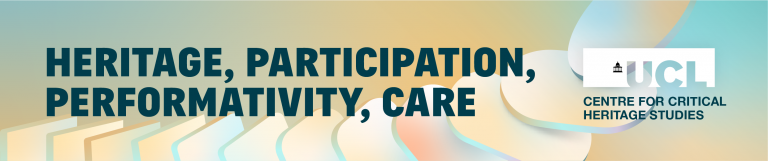 Heritage, Participation, Performativity, Care