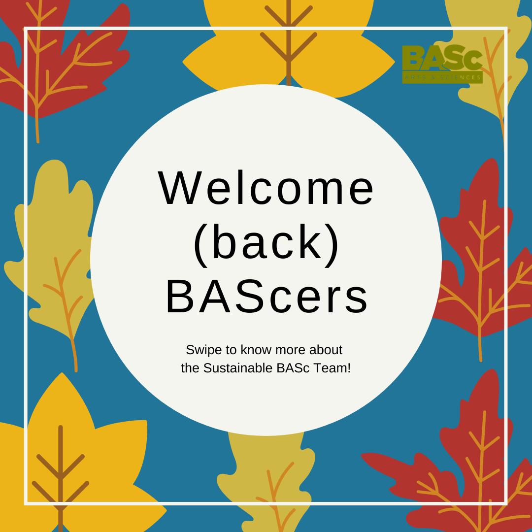Welcome (back) BASc