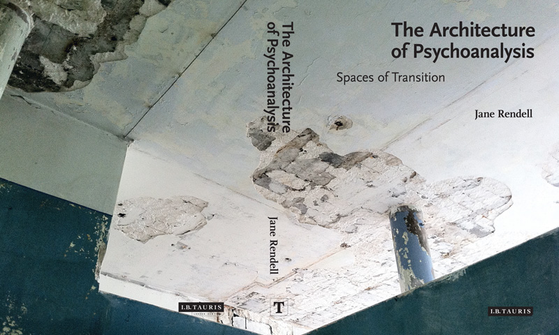 Book Cover For The Architecture Of Psychoanalysis By Jane Rendell