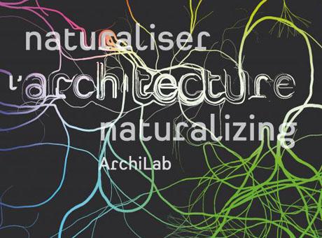 ArchiLab Naturalizing Architecture