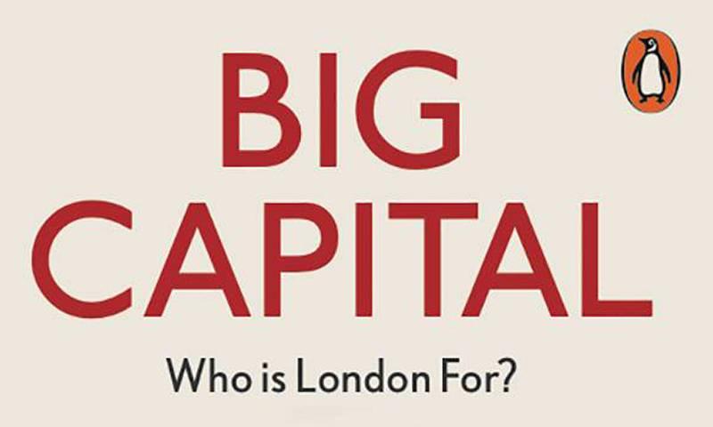 Anna Minton's book Big Capital