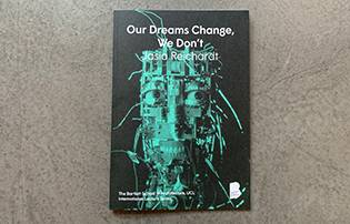 Our Dreams Change, We Don't, by Jasia Reichardt