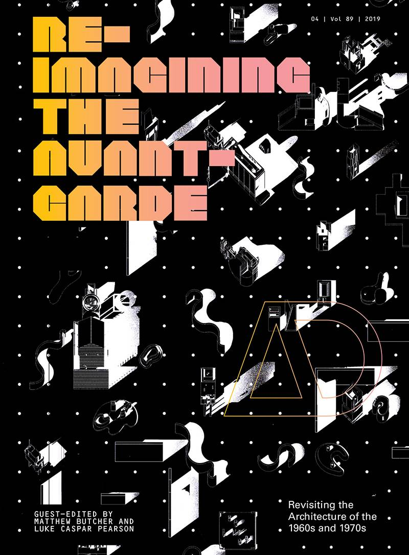 Front cover, Re-imagining the Avant-Garde: Revisiting the Architecture of the 1960s and 1970s, by Luke Pearson and Matthew Butcher. From Architectural Design (AD) Special Issue, July 2019.