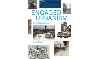 Engaged urbanisms edited by Ben Campkin and Ger Duijzings