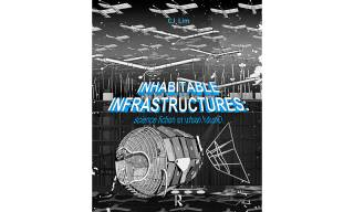 CJ Lim's book 'Inhabitable Infrastructures'