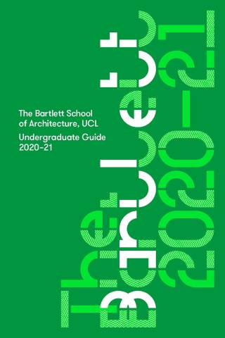 The Bartlett School of Architecture Undergraduate Guide 2020/21 Front Cover