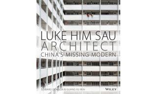 Luke Him Sau, Architect: China's Missing Modern