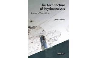 Jane Rendell The Architecture of Psychoanalysis