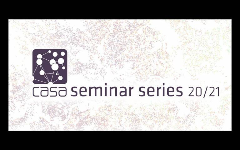 CASA Seminar Series 2020/21