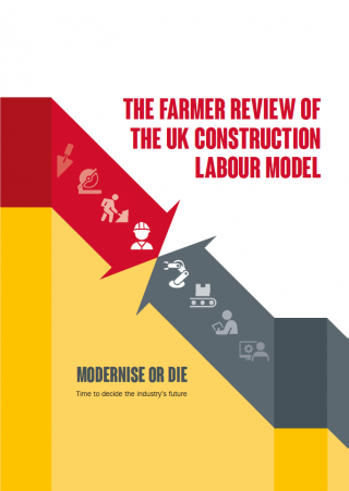 Modernise or die: the Farmer review of the UK construction labour model