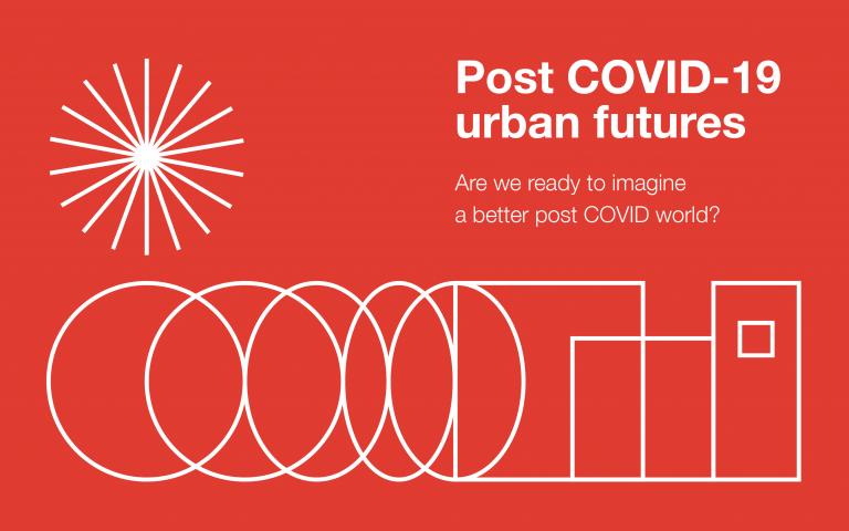 Post COVID-19 Urban Futures