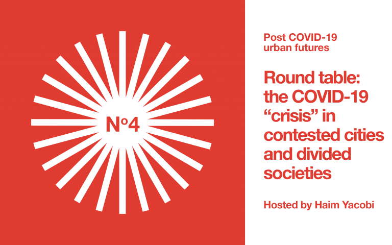 """The COVID-19 """"Crisis"""" in Contested Cities and Divided Societies"""