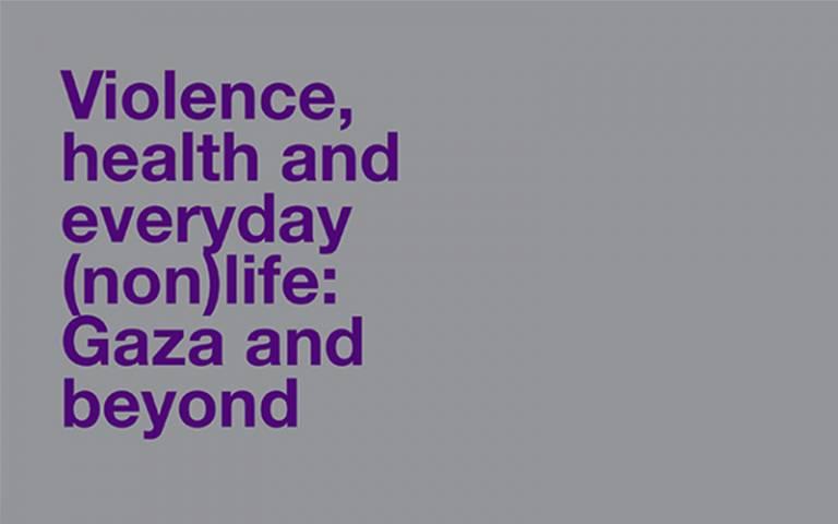 Violence, health and everyday (non)life: Gaza and beyond