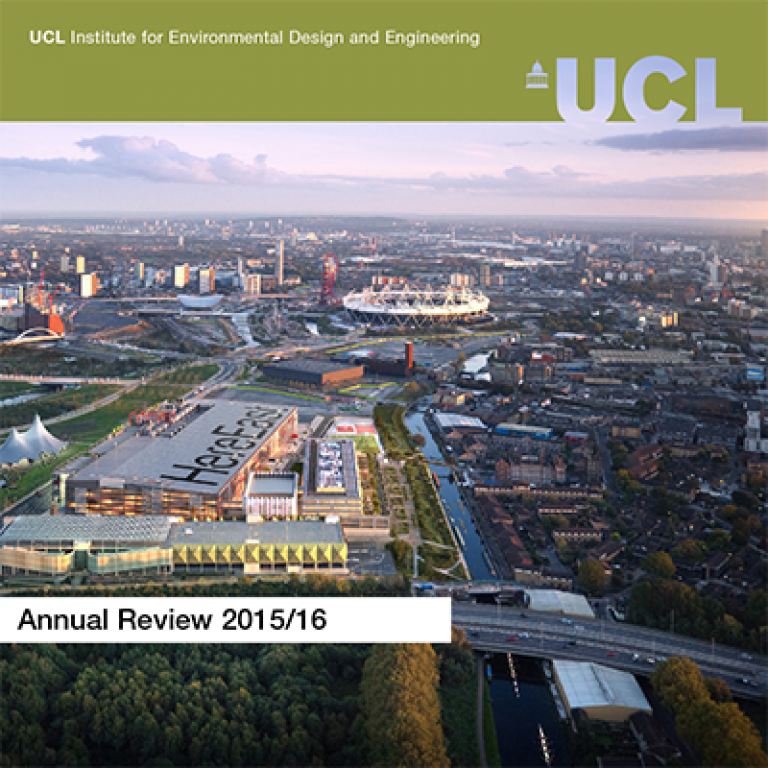 Iede Publishes 2015 16 Annual Review Ucl Institute For Environmental Design And Engineering Ucl University College London