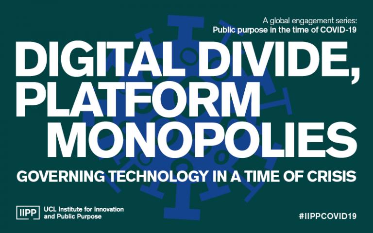 Digital divide, platform monopolies: Governing technology in a time of crisis
