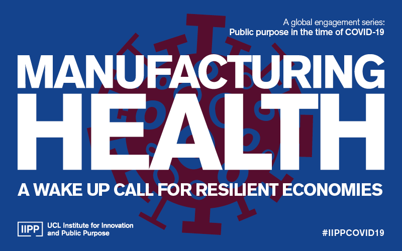 Manufacturing health: A wake up call for resilient economies