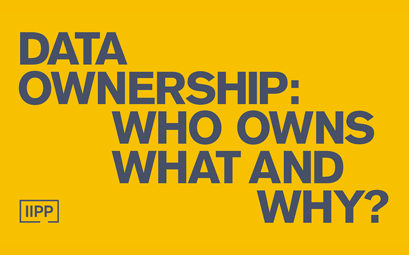 Data ownership: who owns what and why?