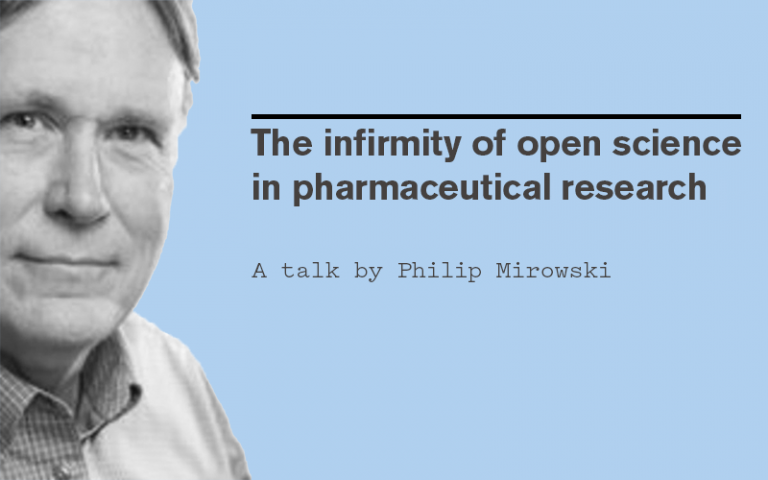 Philip Mirowski: The infirmity of open science in pharmaceutical research