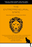 The Entrepreneurial State by Mariana Mazzucato