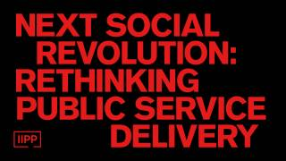 Next social revolution: rethinking public service delivery