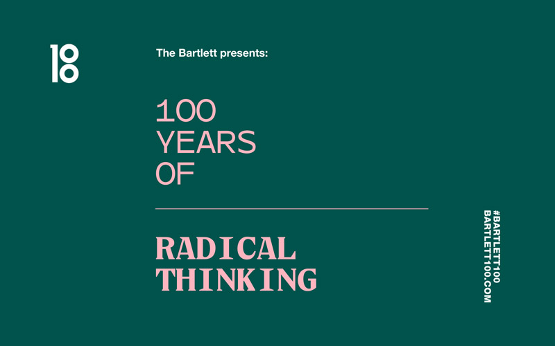 Bartlett 100 logo and text that reads '100 years of radical thinking'