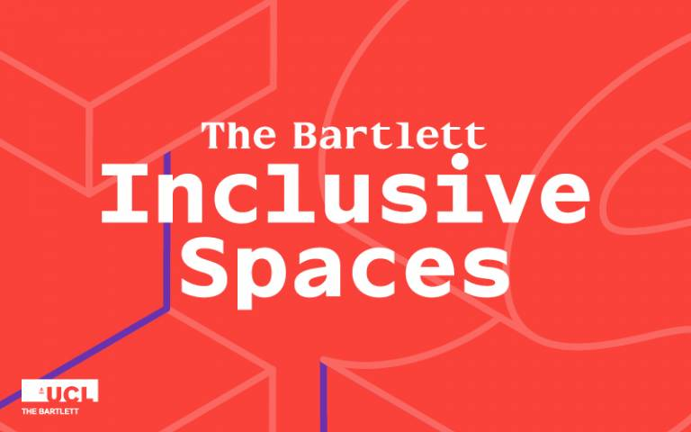 TEXT: The Bartlett Inclusive Spaces