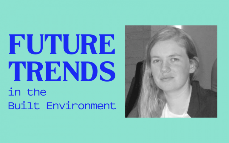 Black and white image of woman with long hair on teal background with royal blue text that reads: Future Trends in the Built Environment