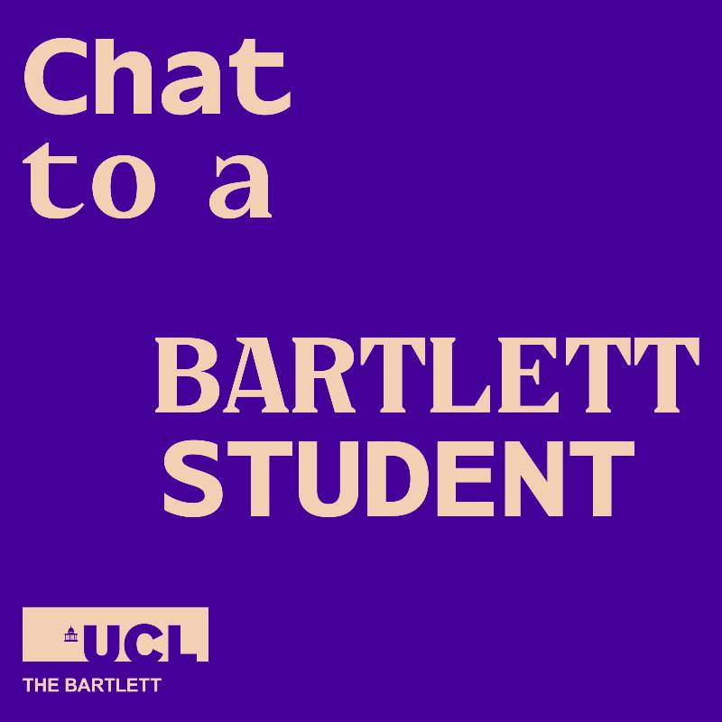 Chat to a Bartlett student