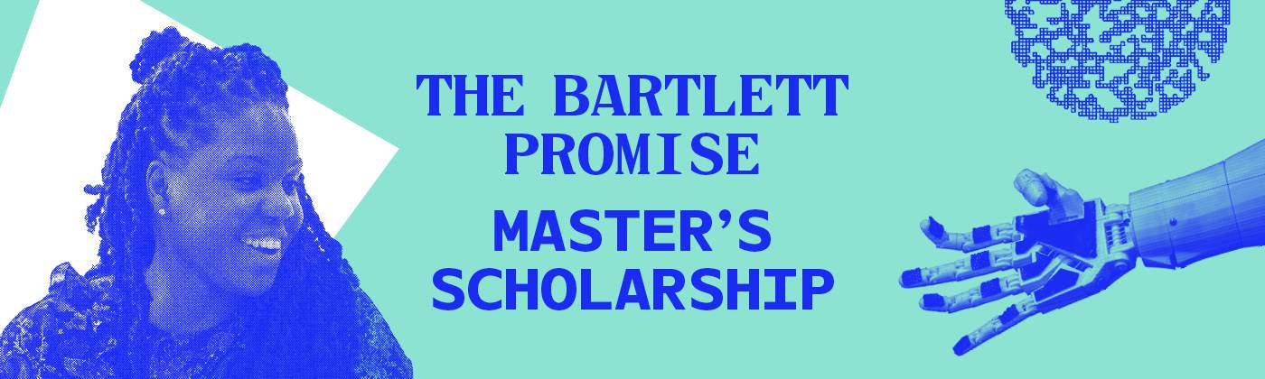 The Bartlett Promise Master's Scholarship