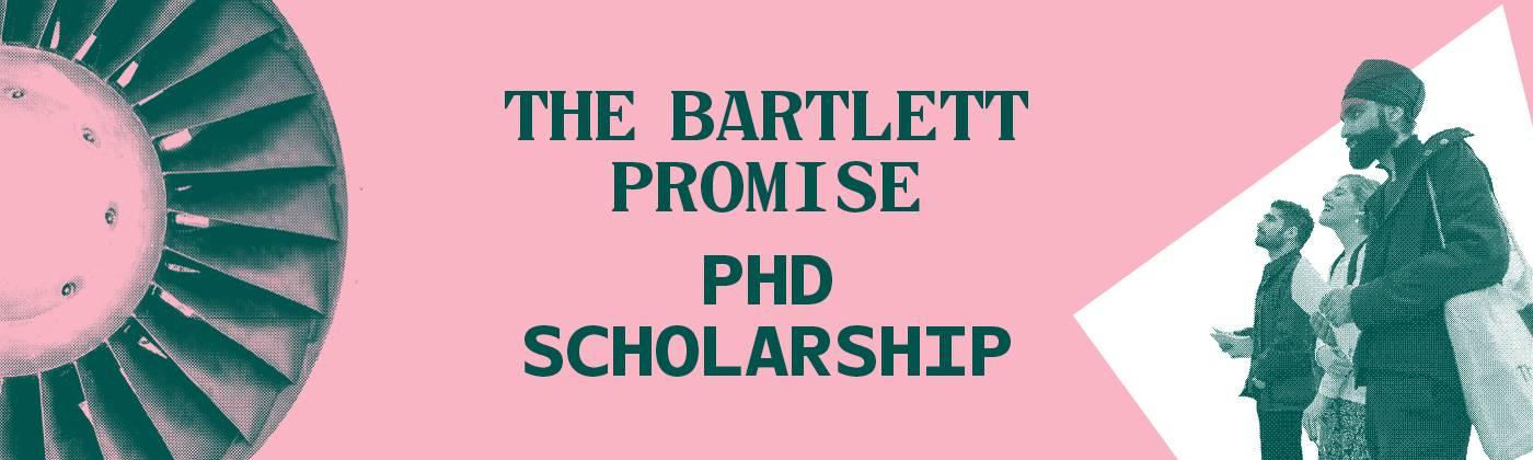 The Bartlett Promise PhD Scholarship